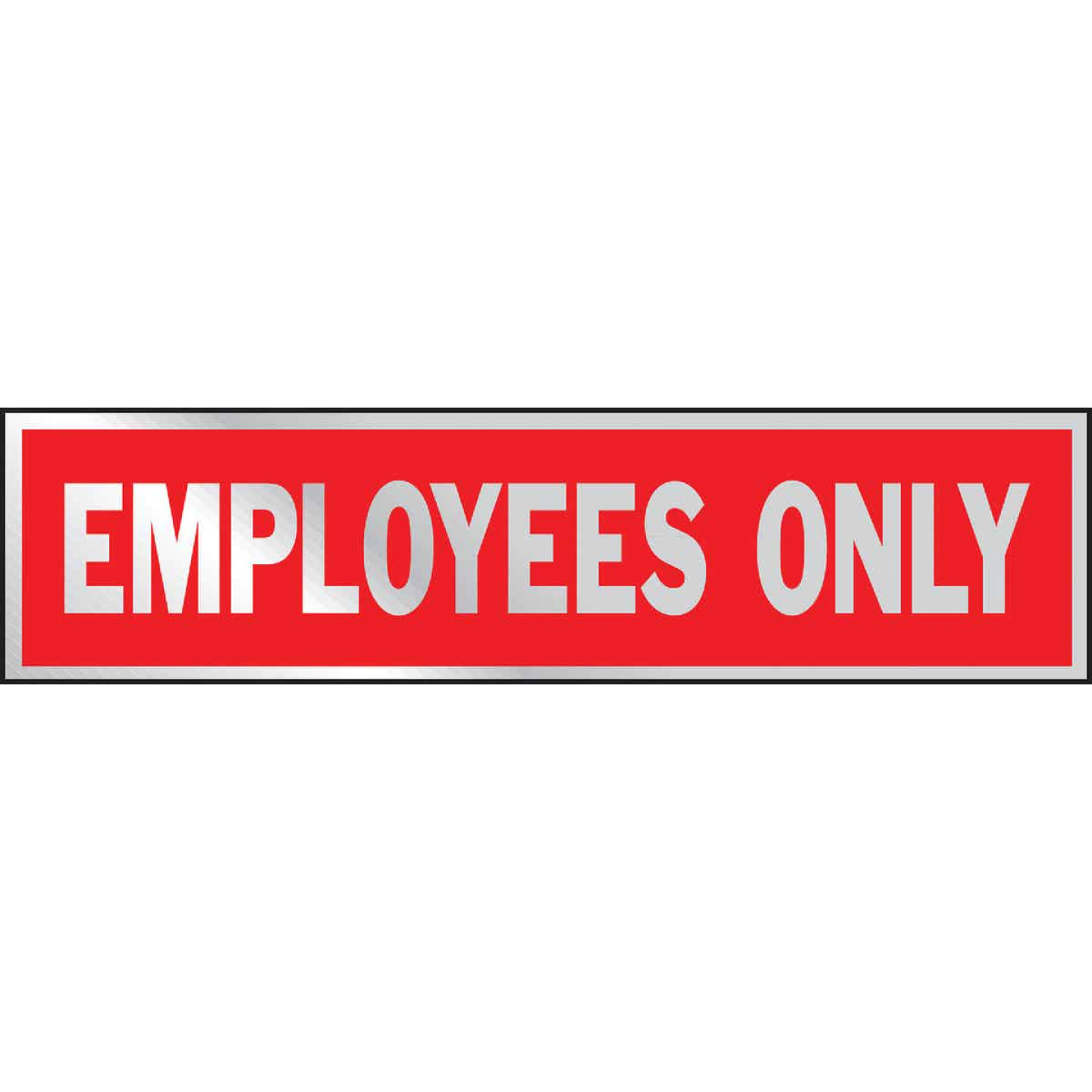Hy-Ko Brushed Aluminum Sign, Employees Only Image 1
