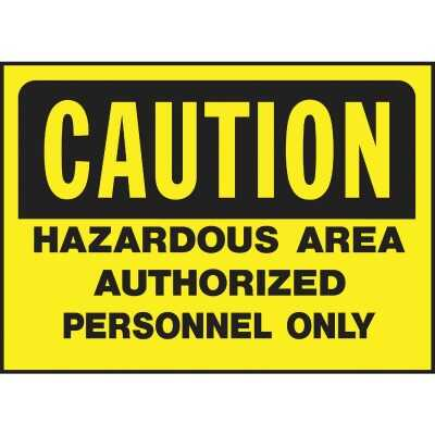 Hy-Ko Polyethylene Sign, Caution Hazardous Area Authorized Personnel Only
